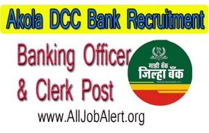 Jobs in Akola ADCC or DCC Bank vacancy Recruitment 2019