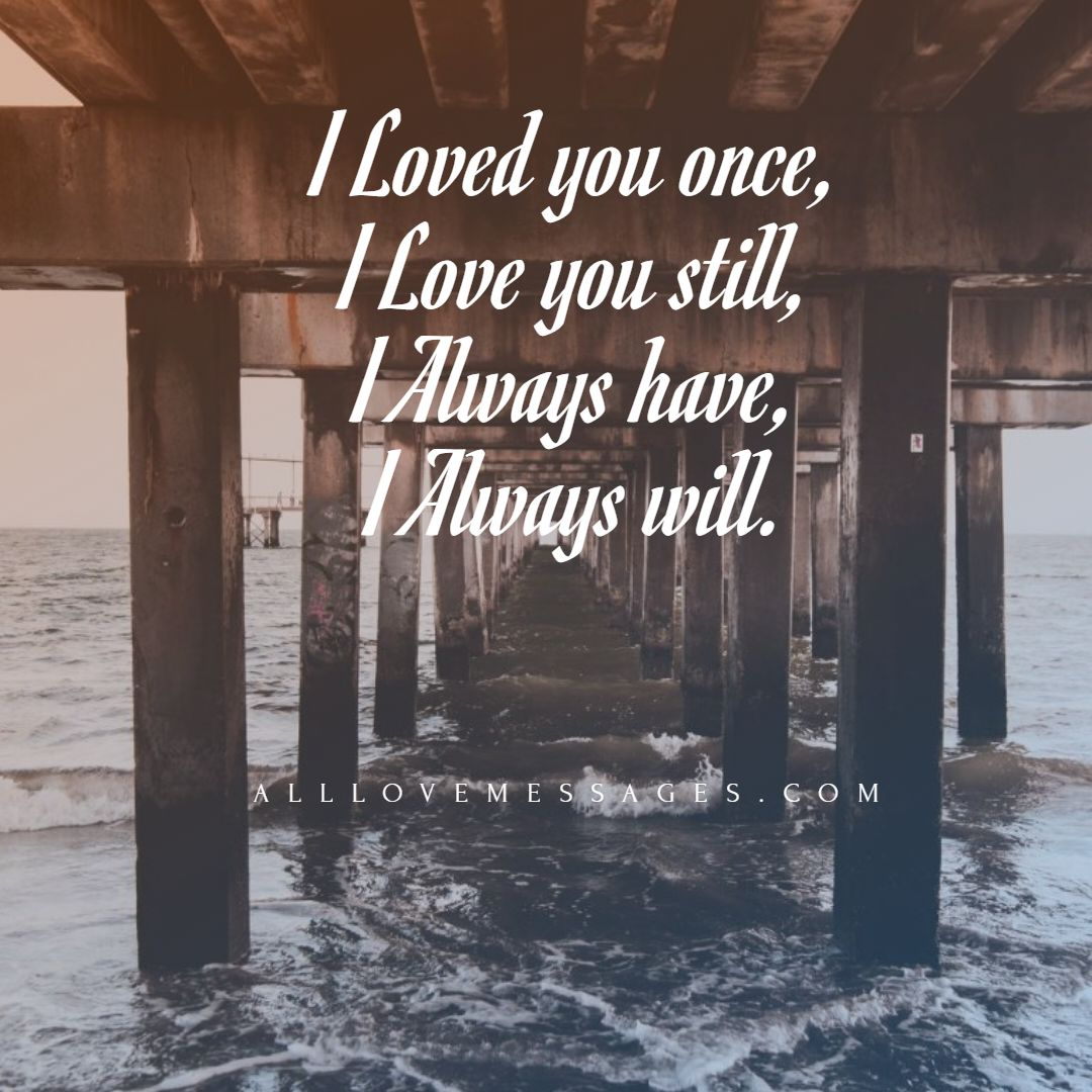 49 No Matter What I Still Love You Quotes - All Love Messages