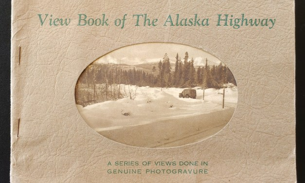 View Book of the Alaska Highway 1943 6×9″ 16 pgs plus 4 real photos