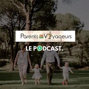 parents voyageurs podcast sur allo la planete