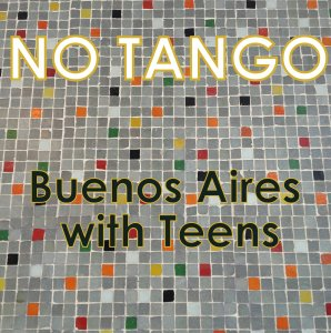 No Tango - Buenos Aires with Teens title spelled out over mosaic tiles