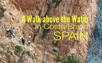 A Walk Above the Water – Via Ferrada de la Cala del Moli in Sant Feliu de Guixols
