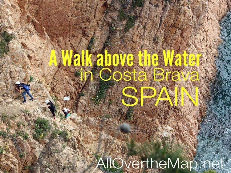 A Walk Above the Water – Via Ferrada de la Cala del Moli in Sant Feliu de Guixols
