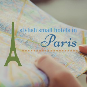Stylish Small Hotels in Paris