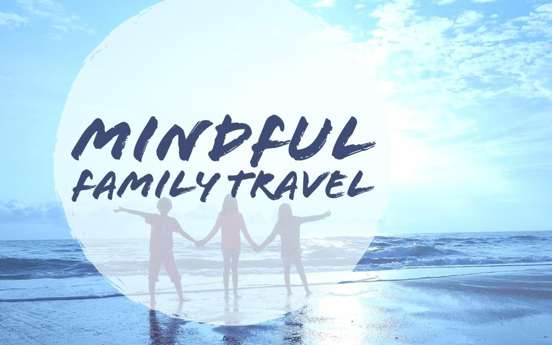 Mindful Family Travel