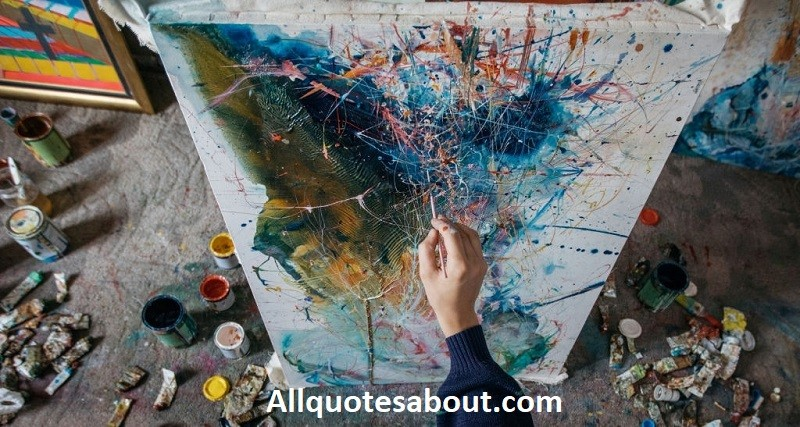315+ Art Quotes And Saying