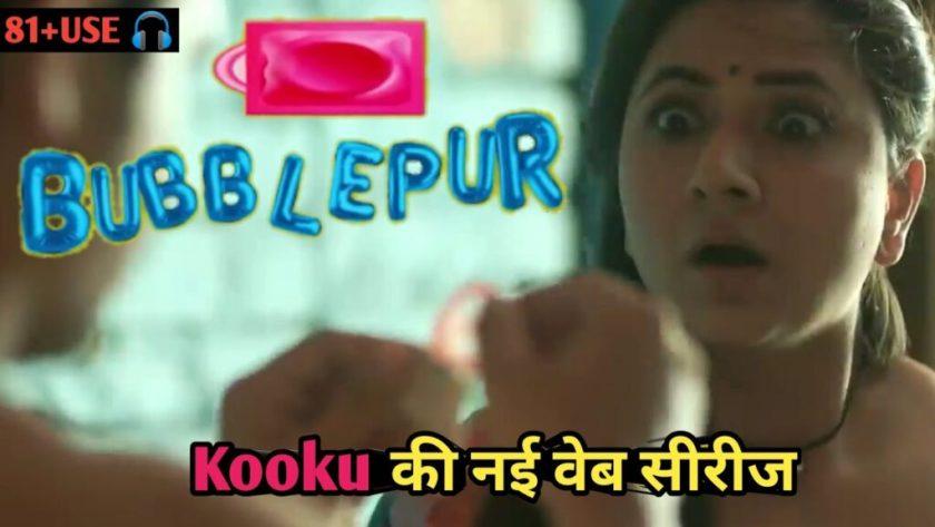 Bubblepur Part 5 Kooku Web Series (2021) Full Episodes: Watch Online