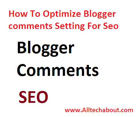 How to SEO Optimize Blogger Comments