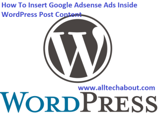 How To Insert Google Adsense Ads Inside WordPress Post Content