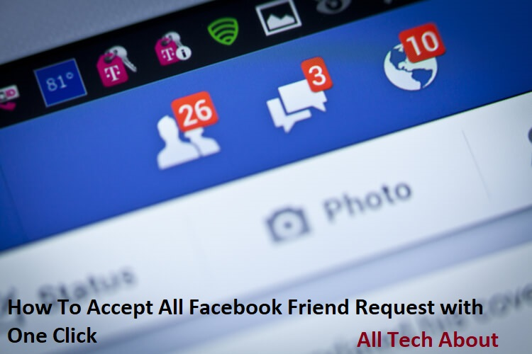 How To Accept All Facebook Friend Request with One Click