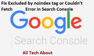 Fix Excluded by noindex tag or Couldn't Fetch Error in Search Console