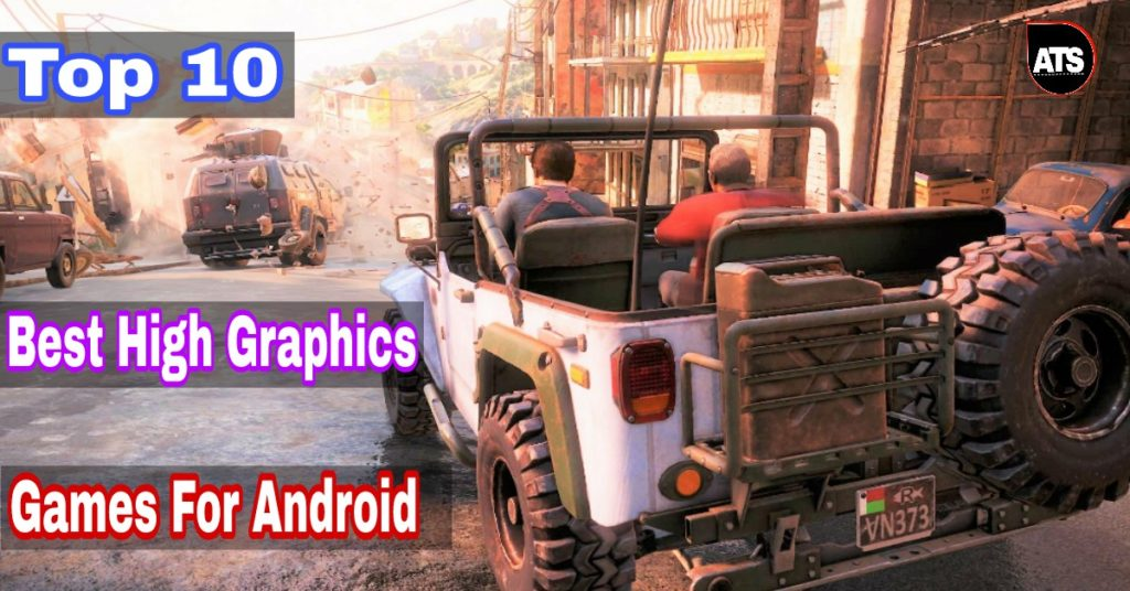 Top 10 Best High Graphic Games For Android under 1GB to 500