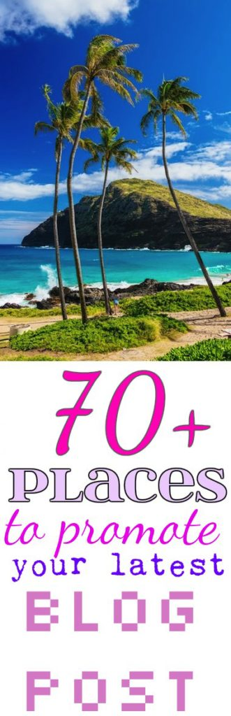 70+ places to promote your blog post allthestufficareabout