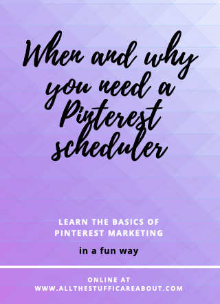 when and why you need a pinterest scheduler pinmeapp allthestufficareabout