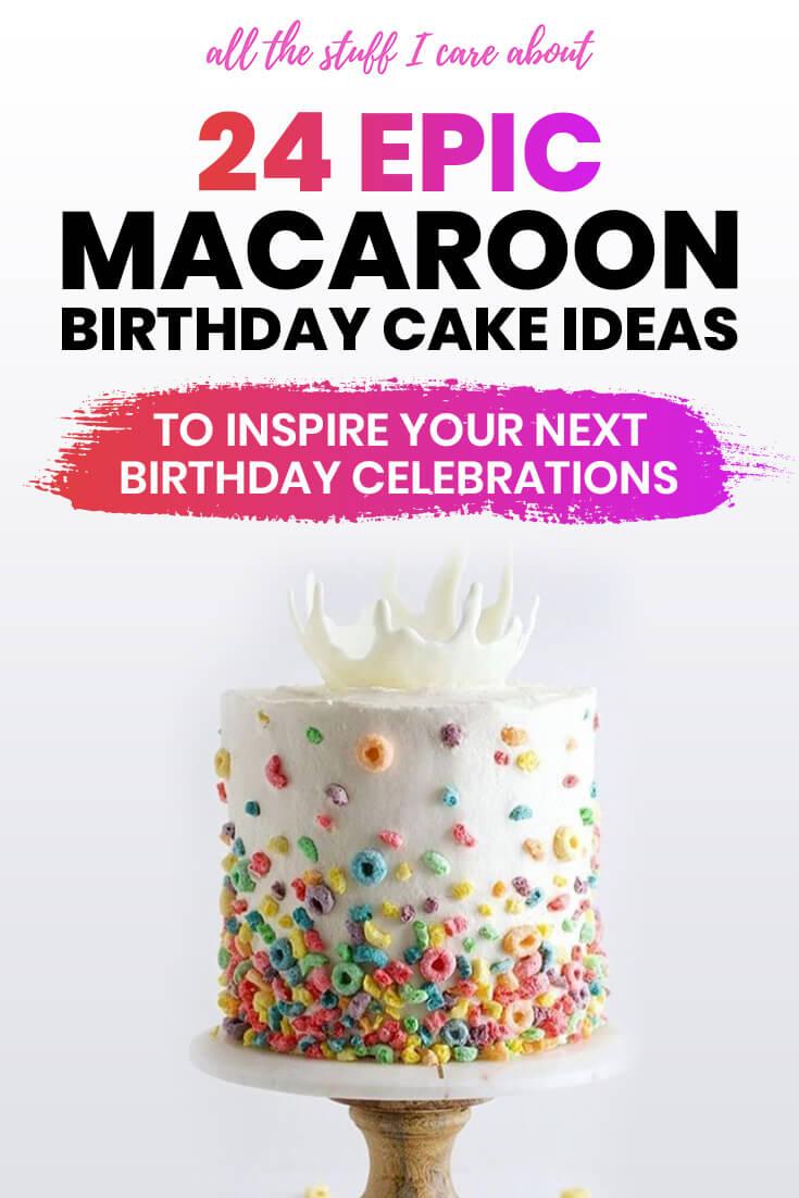 macaron cake, birthday cake, drip cake, ice cream birthday cake, pastel birthday cake, unicorn cake, birthday celebrations, epic cake, awesome birthday cake, girly birthday cake #cake #birthdaycake #macaroon