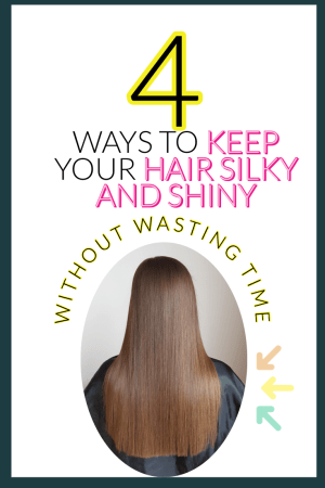 keep your hair silky and shiny