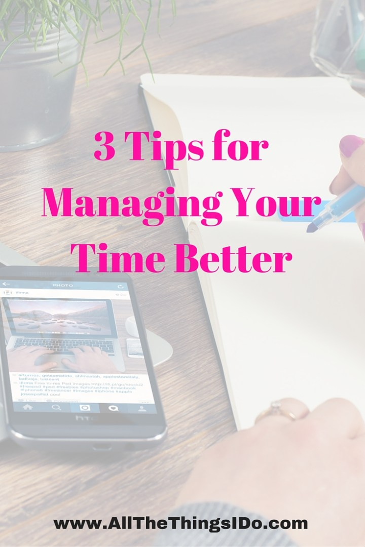 3 tips for managing your time better