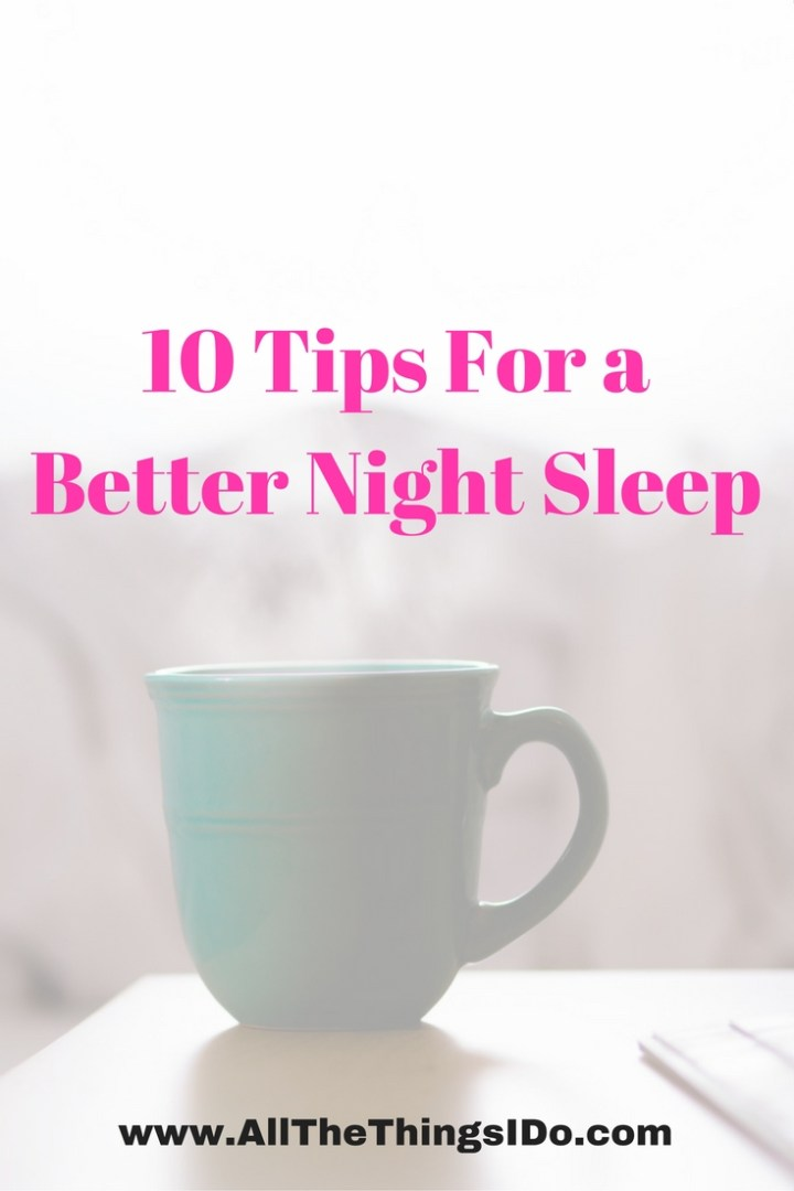 10 Tips For a Better Night Sleep