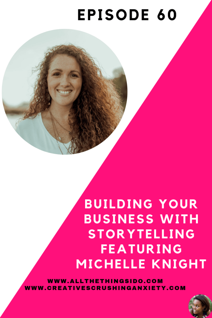 Building Your Business With Storytelling Featuring Michelle Knight