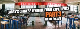 Larry Chinese Weightlifting Experience Part 3 Front Squats