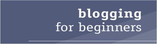 Blogging for beginners: an ebook