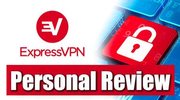 Personal ExpressVPN Review based on my own experience