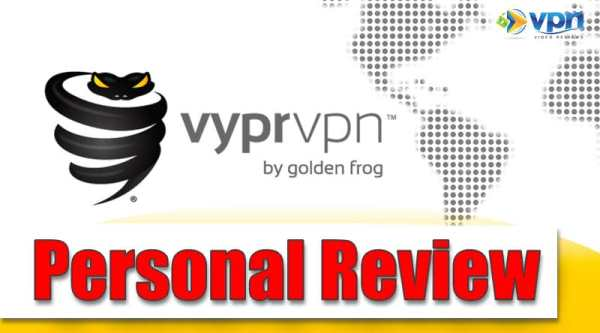 Personal VyprVPN Review, a top-rated VPN service