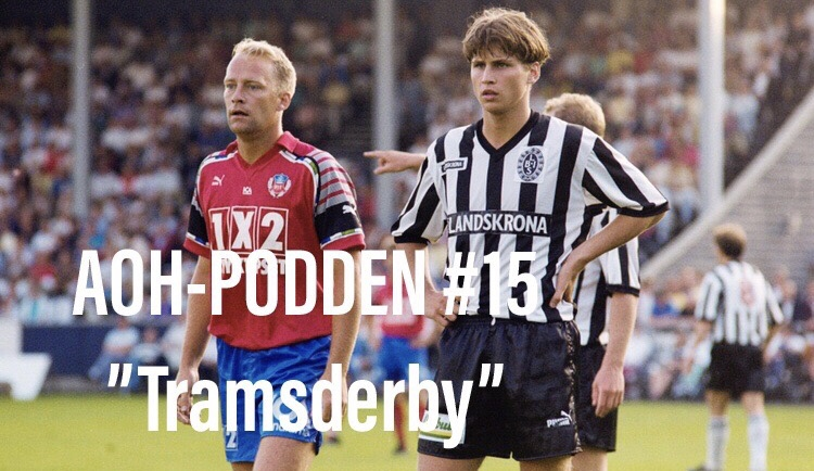 "AOH – Podden #15 ""Tramsderby"""