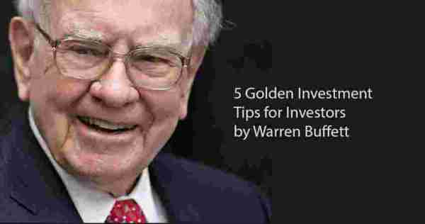 5 Golden Investment Tips For Traders By Warren Buffett