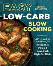 Easy Low Carb Slo wCooking by Robin Donovan