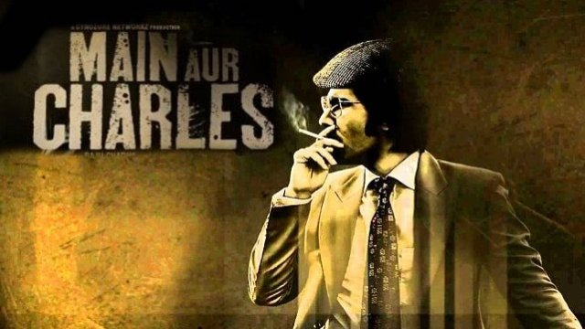 Watch Main Aur Charles Hindi Full Movie Online (2015) Free Download HD