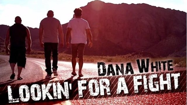Watch UFC Dana White Looking for a Fight Episode 2 Online Free