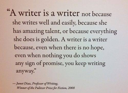 QUOTE A writer is...