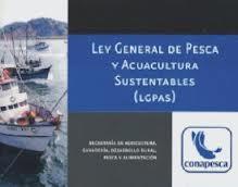 Resultado de imagen para Ley General de Pesca y Acuacultura Sustentables.