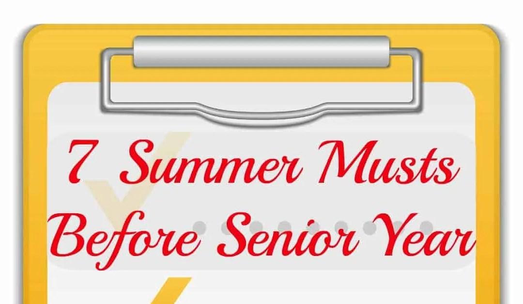 7 Summer Musts Before Senior Year