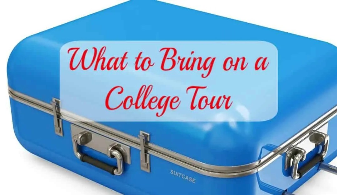 What To Bring On A College Tour