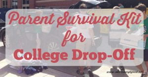 Parent Survival Kit for College Drop-Off