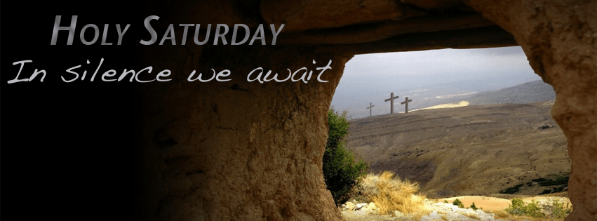 Picture of a cave tomb with the words 'Holy Saturday: In Silence We Wait'