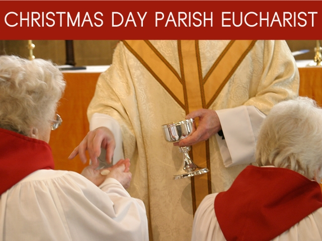 """Another image of a priest dispensing Communion bread, with the words """"Christmas Day Parish Eucharist"""""""