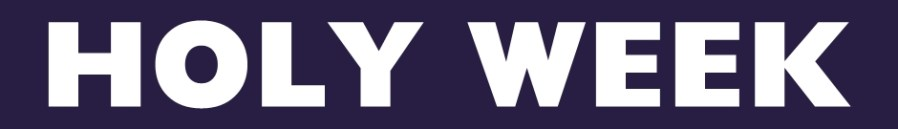 """A purple banner with white text reading """"Holy Week"""""""