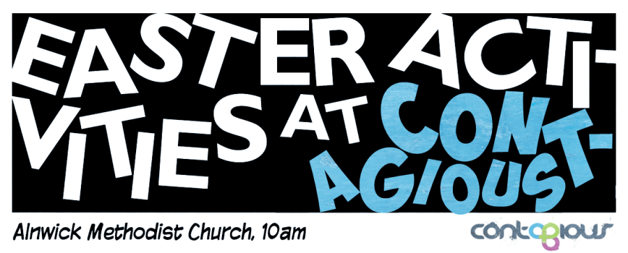 "A banner with white, jumbled text saying ""Easter activities at"" and (in blue) ""Contagious"" with ""Alnwick Methodist Church, 10am"" and the Contagious logo"