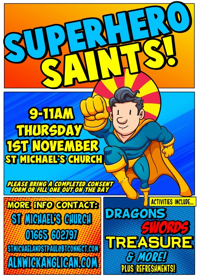 """A colourful, cartoon flyer with a halo'd superhero and the text """"Superhero saints, 9-11am Thursday 1st November St Michael's Church"""" with contact details for the church and a reminder to bring a completed consent form"""