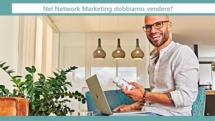 Network Marketing vuol anche dire lavorare nella vendita diretta