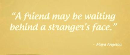 a friend....behind stranger