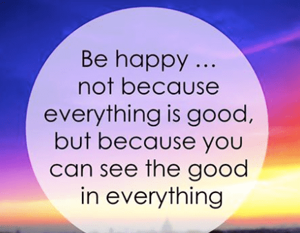 be happy...see good