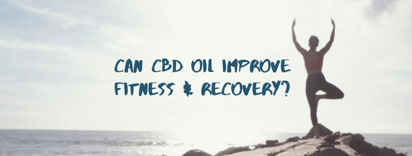 Can CBD Oil Improve Fitness and Recovery?