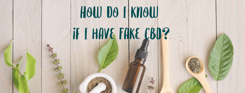How Do I Know if I Have Fake CBD?