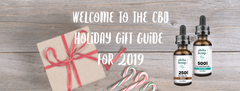 Welcome to the CBD Holiday Gift Guide for 2019