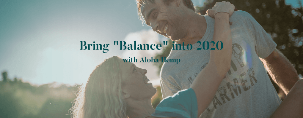 Bring Balance into 2020 with Aloha Hemp
