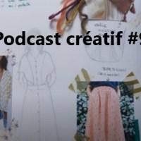 Podcast créatif #9, tenue de printemps et échec de maillot de bain
